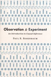 Paul R. Rosenbaum - Observation and Experiment - An Introduction to Causal Inference.