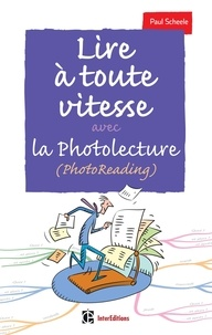 Paul R. Scheele - Lire à toute vitesse avec la photolecture (PhotoReading).