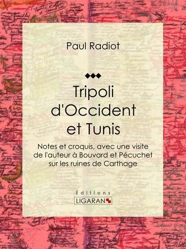 Tripoli d'Occident et Tunis. Notes et croquis, avec une visite de l'auteur à Bouvard et Pécuchet sur les ruines de Carthage