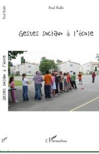 Paul Ralle - Gestes sociaux a l'école.