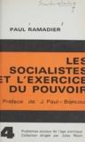 Paul Ramadier et Joseph Paul-Boncour - Les socialistes et l'exercice du pouvoir.