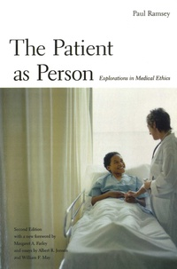 Paul Ramsey - The Patient as Person - Explorations in Medical Ethics.