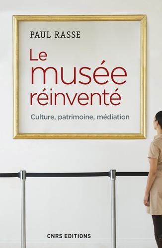 Paul Rasse - Le musée réinventé - Culture, patrimoine, médiation.