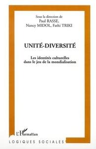 Paul Rasse et Nancy Midol - Unité-diversité - Les identités culturelles dans le jeu de la mondialisation.