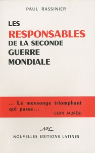 Paul Rassinier - Les responsables de la seconde guerre mondiale.