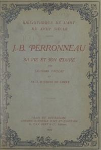 Paul Ratouis de Limay et Léandre Vaillat - J.-B. Perronneau (1715-1783) - Sa vie et son œuvre.