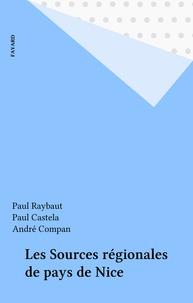 Paul Raybaut et Paul Castela - Les Sources régionales de pays de Nice.