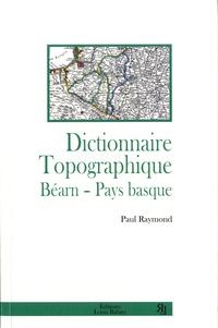Paul Raymond - Dictionnaire topographique Béarn, Pays basque.