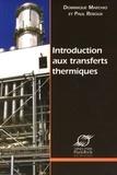 Paul Reboux et Dominique Marchio - Introduction aux transferts thermiques.