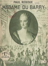 Paul Reboux et Octave Aubry - Madame du Barry - Avec quatre planches hors-texte tirées en héliogravure.