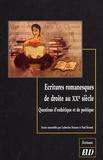 Paul Renard et Catherine Douzou - Ecritures romanesques de droite au XXe siècle - Questions d'esthétique et de poétique.