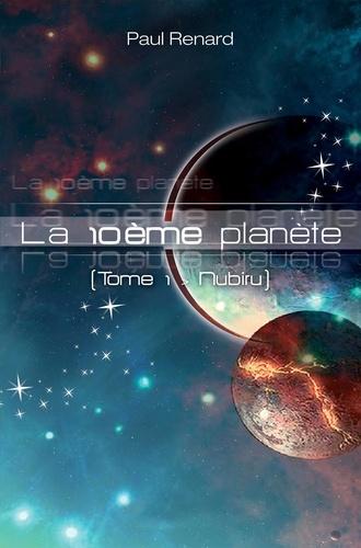 Paul Renard - La 10ème planète Tome 1 : Nubiru.