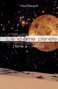 Paul Renard - La 10ème planète Tome 2 : Am'Xo.