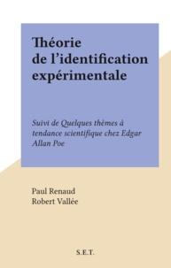 Paul Renaud et Robert Vallée - Théorie de l'identification expérimentale - Suivi de Quelques thèmes à tendance scientifique chez Edgar Allan Poe.