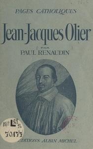Paul Renaudin et Omer Englebert - Jean-Jacques Olier.