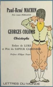 """Paul-René Machin et Georges Colomb - Georges Colomb (Christophe) - Enfant de Lure et père du """"Sapeur Camenber""""."""
