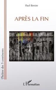 Paul Renier - Après la fin.