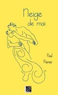 Paul Renier - Neige de mai.