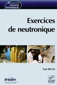 Paul Reuss - Exercices de neutronique.
