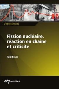 Paul Reuss - Fission nucléaire, réaction en chaîne et criticité.