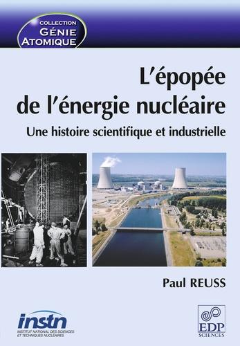 Paul Reuss - L'épopée de l'énergie nucléaire - Une histoire scientifique et industrielle.