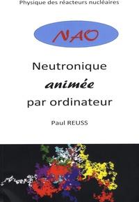 Paul Reuss - Neutronique animée par ordinateur (NAO) - Physique des réacteurs nucléaires. 1 DVD