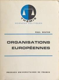 Paul Reuter et Maurice Duverger - Organisations européennes.