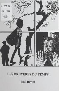 Paul Reyter et Nathalie Lescop - Les bruyères du temps.