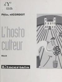 Paul Ricardot - L'hostoculteur.