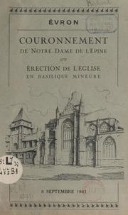 Paul Richaud et Emmanuel Suhard - Évron : couronnement de Notre-Dame de l'Épine et érection de l'église en basilique mineure, 8 septembre 1941.