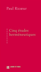 Cinq études herméneutiques - Paul Ricoeur |