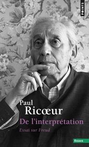 Paul Ricoeur - De l'interprétation - Essai sur Freud.