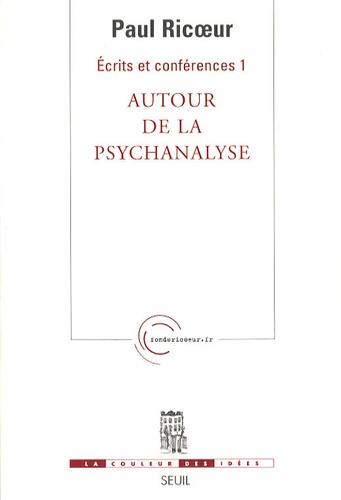 Paul Ricoeur - Ecrits et conférences - Tome 1, Autour de la psychanalyse.