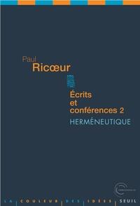 Paul Ricoeur - Ecrits et conférences - Tome 2, Herméneutique.