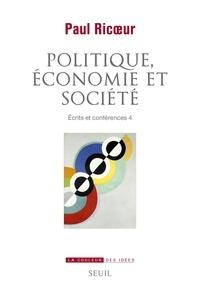 Paul Ricoeur - Ecrits et conférences - Tome 4, Politique, économie et société.