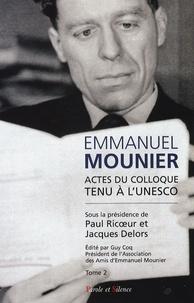 Paul Ricoeur et Jacques Delors - Emmanuel Mounier - L'actualité d'un grand témoin, Tome 2.