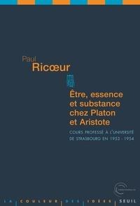 Paul Ricoeur - Etre, essence et substance chez Platon et Aristote - Cours professé à l'université de Strasbourg en 1953-1954.