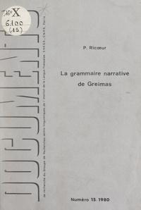 Paul Ricoeur et Algirdas J. Greimas - La grammaire narrative de Greimas.