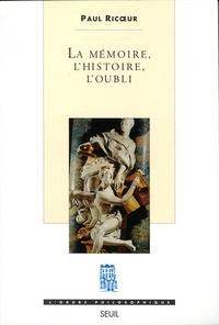 Paul Ricoeur - La mémoire, l'histoire, l'oubli.