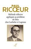 Paul Ricoeur - Méthode réflexive appliquée au problème de Dieu chez Lachelier et Lagneau.
