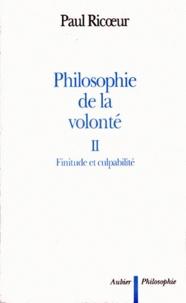 Paul Ricoeur - PHILOSOPHIE DE LA VOLONTE. - Tome 2, Finitude et culpabilité.