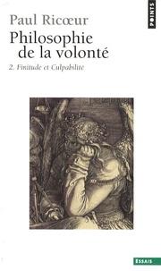 Paul Ricoeur - Philosophie de la volonté - Tome 2 : Finitude et culpabilité.
