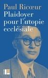Paul Ricoeur - Plaidoyer pour l'utopie ecclésiale - Conférence de Paul Ricoeur (1967).