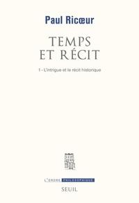 Paul Ricoeur - TEMPS ET RECIT. - Tome 1.