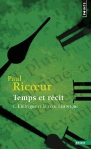 Paul Ricoeur - TEMPS ET RECIT. - Tome 1, L'intrigue et le récit historique.