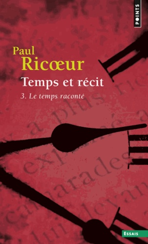 Paul Ricoeur - TEMPS ET RECIT. - Tome 3, Le temps raconté.