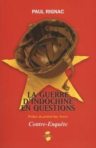 Paul Rignac - La guerre d'Indochine en questions.