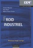Paul Rivet et Francis Meunier - Froid industriel.