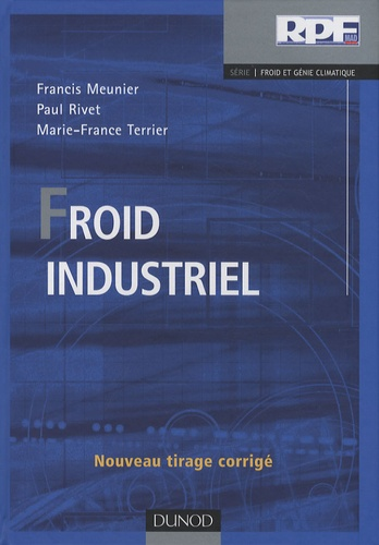 Paul Rivet et Francis Meunier - Froid industriel.