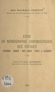 Paul-Robert Chapusot et Ernest Hildesheimer - Essai de monographie chronologique des évêques d'Antibes, Grasse, Nice, Cimiez, Vence et Glandèves.